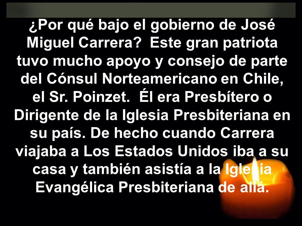 ¿Por qué bajo el gobierno de José Miguel Carrera