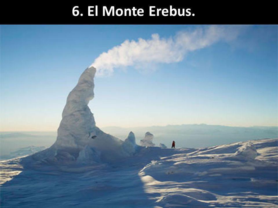 6. El Monte Erebus.