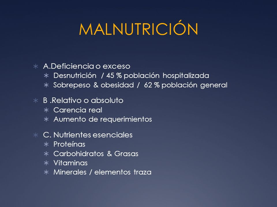 MALNUTRICIÓN A.Deficiencia o exceso B .Relativo o absoluto