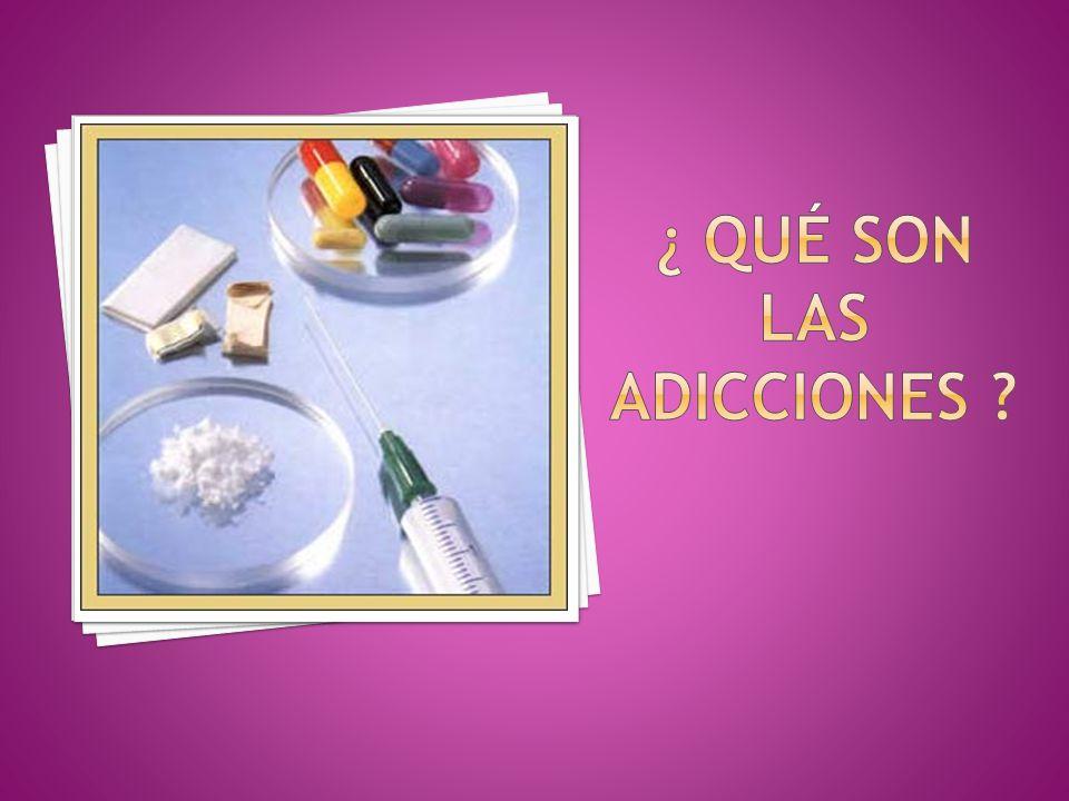 ¿ Qué son las adicciones