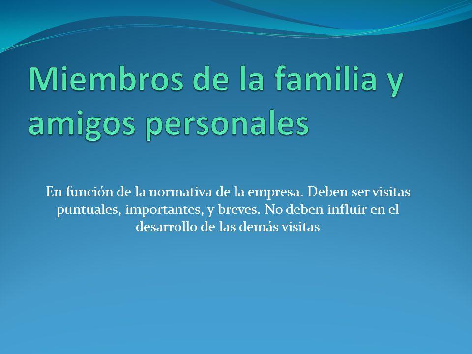 Miembros de la familia y amigos personales