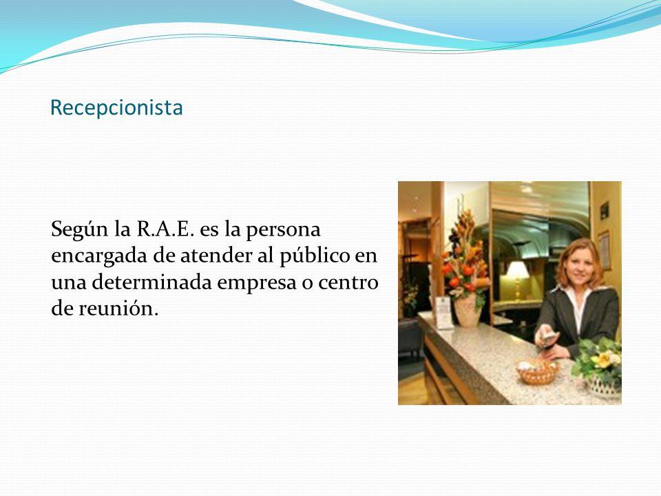 Recepcionista Según la R.A.E.