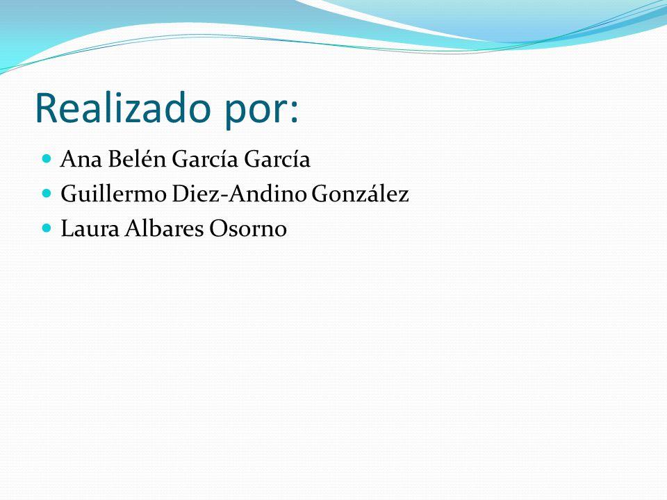 Realizado por: Ana Belén García García Guillermo Diez-Andino González
