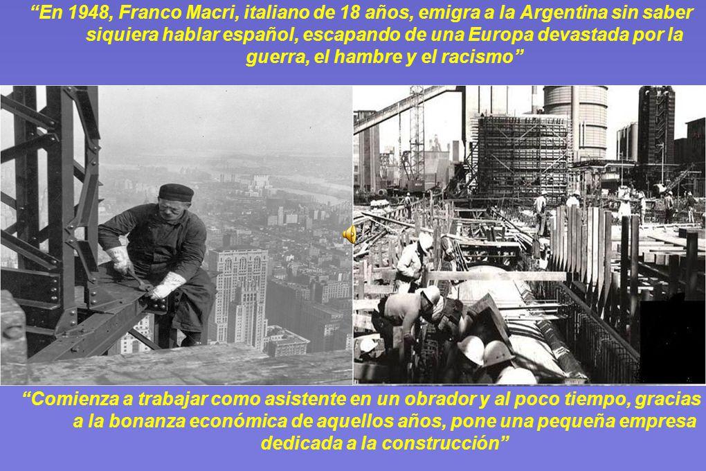 En 1948, Franco Macri, italiano de 18 años, emigra a la Argentina sin saber siquiera hablar español, escapando de una Europa devastada por la guerra, el hambre y el racismo