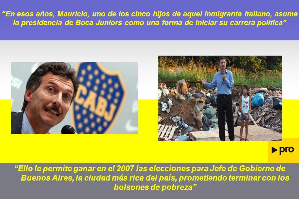 En esos años, Mauricio, uno de los cinco hijos de aquel inmigrante italiano, asume la presidencia de Boca Juniors como una forma de iniciar su carrera política