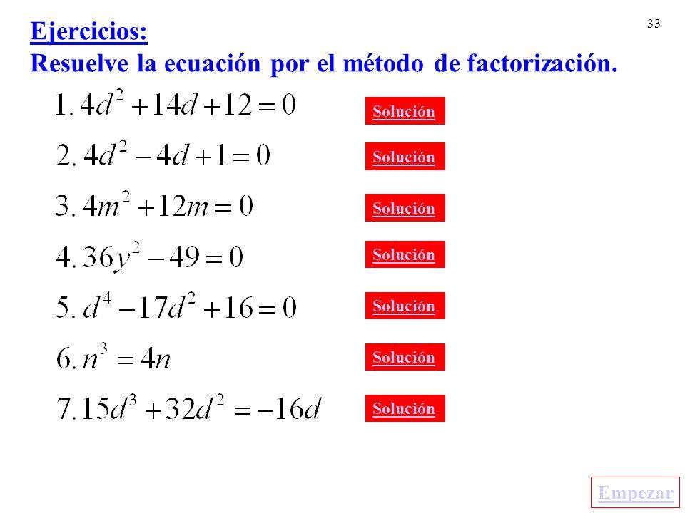Ejercicios: Resuelve la ecuación por el método de factorización.