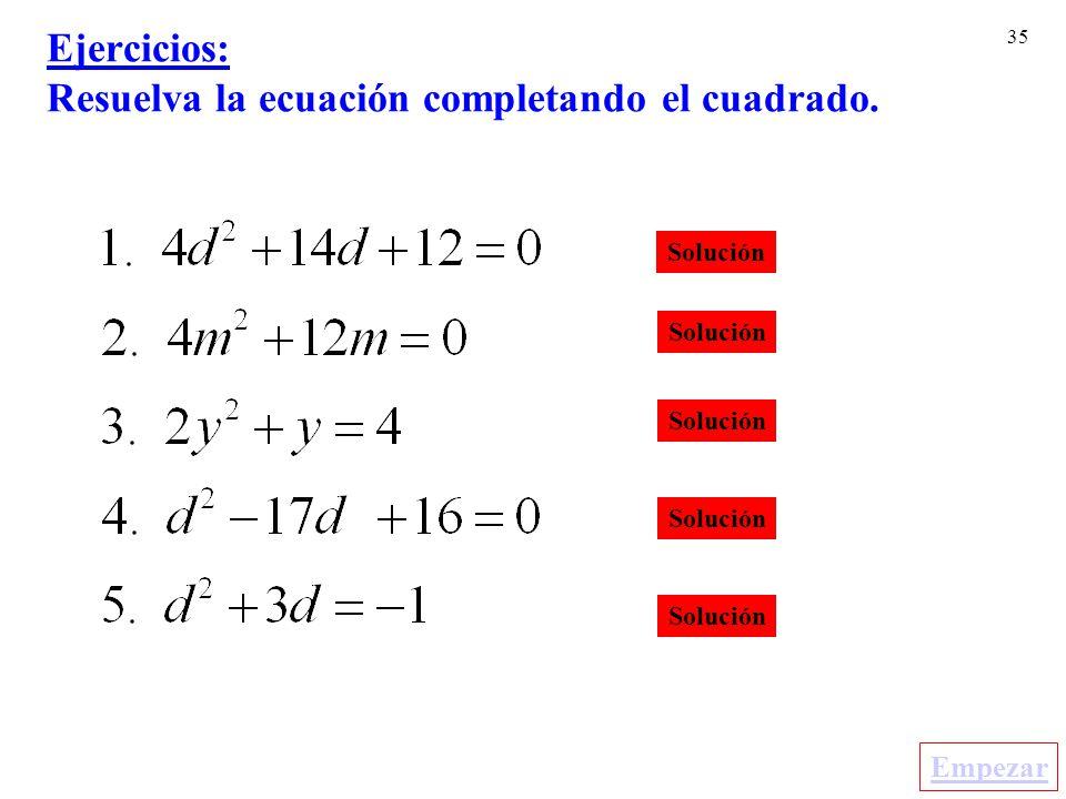 Ejercicios: Resuelva la ecuación completando el cuadrado.