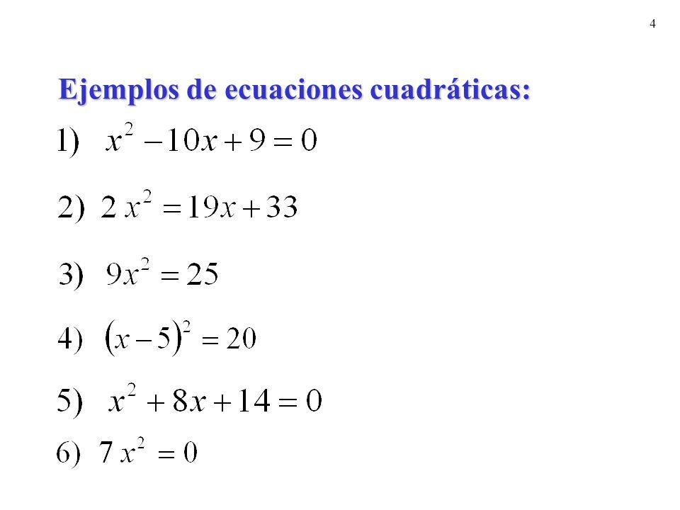 Ejemplos de ecuaciones cuadráticas: