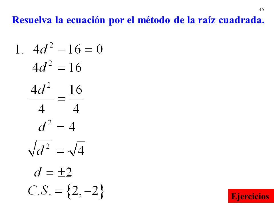 Resuelva la ecuación por el método de la raíz cuadrada.