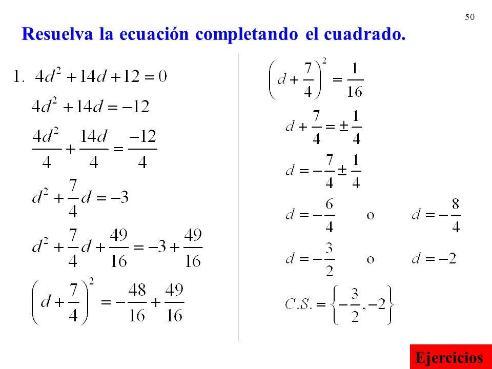 Resuelva la ecuación completando el cuadrado.