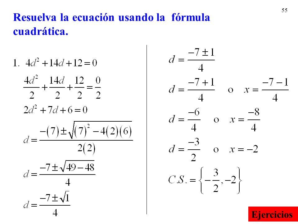 Resuelva la ecuación usando la fórmula cuadrática.