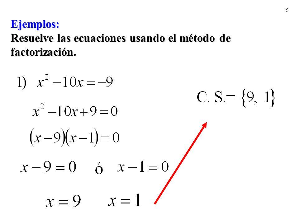Ejemplos: Resuelve las ecuaciones usando el método de factorización.