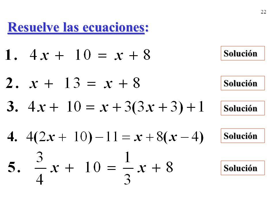 Resuelve las ecuaciones: