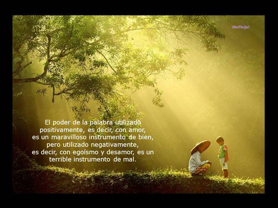 El poder de la palabra utilizado positivamente, es decir, con amor,