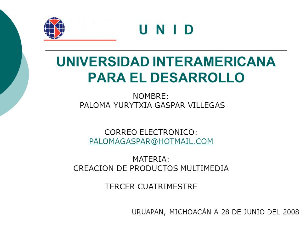 U N I D UNIVERSIDAD INTERAMERICANA PARA EL DESARROLLO