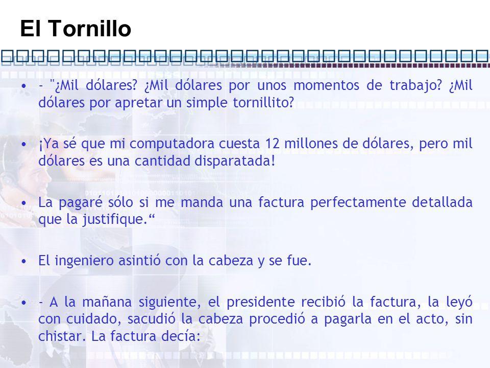 El Tornillo - ¿Mil dólares ¿Mil dólares por unos momentos de trabajo ¿Mil dólares por apretar un simple tornillito
