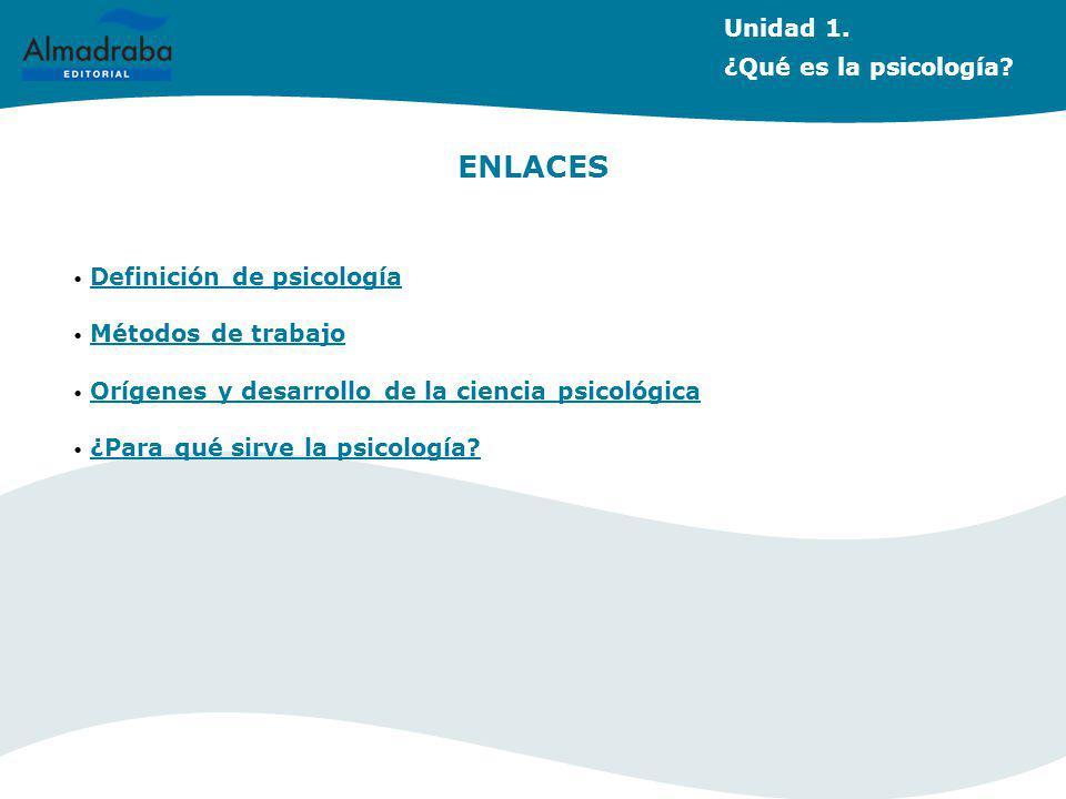 ENLACES Unidad 1. ¿Qué es la psicología Definición de psicología