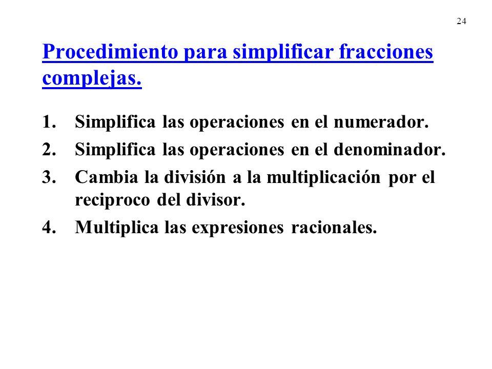 Procedimiento para simplificar fracciones complejas.