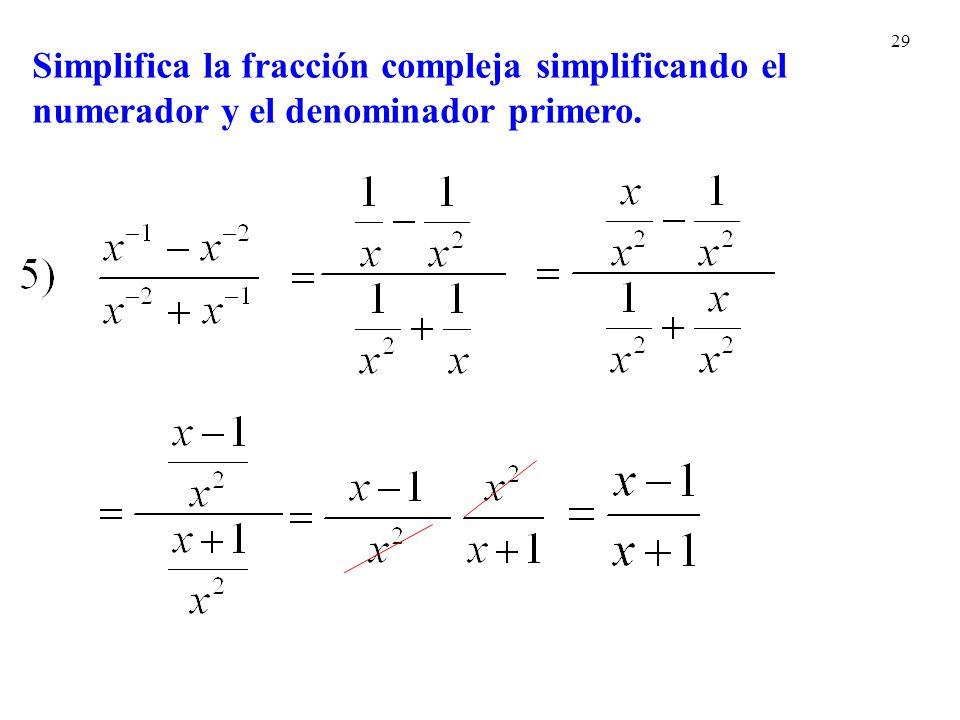 Simplifica la fracción compleja simplificando el numerador y el denominador primero.