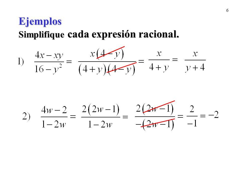 Ejemplos Simplifique cada expresión racional.