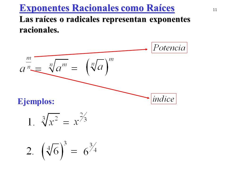 Exponentes Racionales como Raíces Las raíces o radicales representan exponentes racionales.