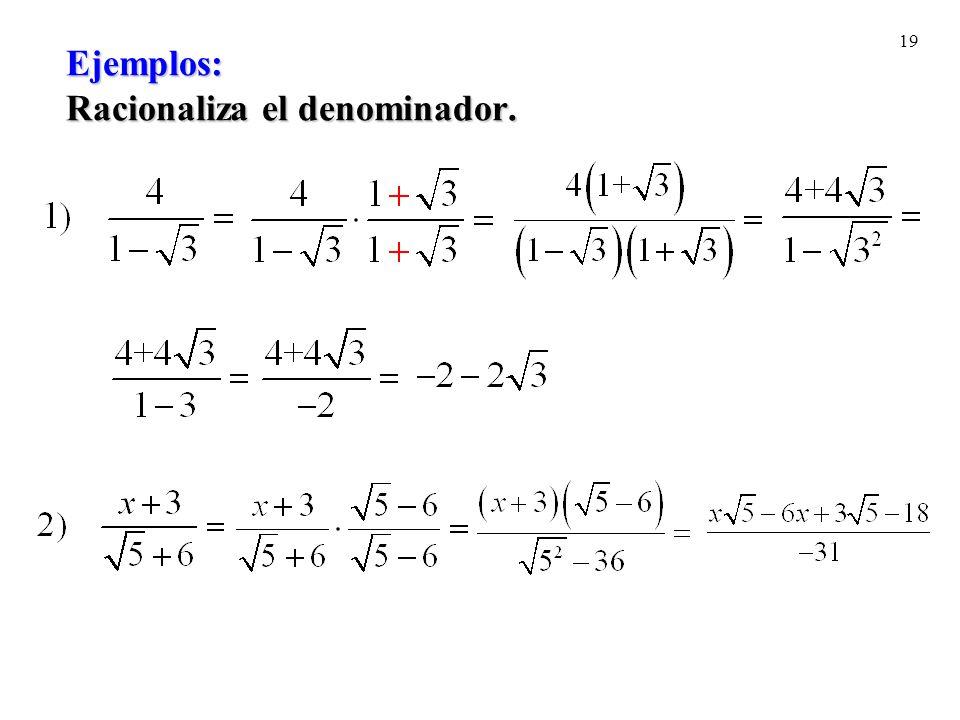 Ejemplos: Racionaliza el denominador.