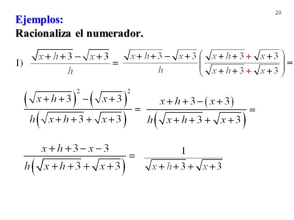 Ejemplos: Racionaliza el numerador.