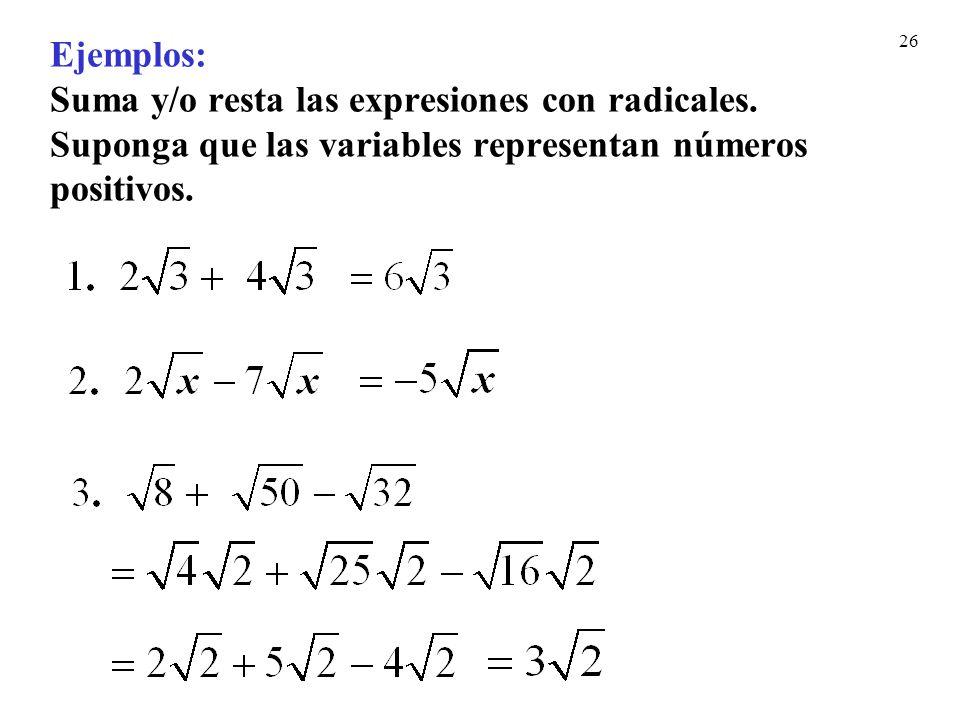 Ejemplos: Suma y/o resta las expresiones con radicales