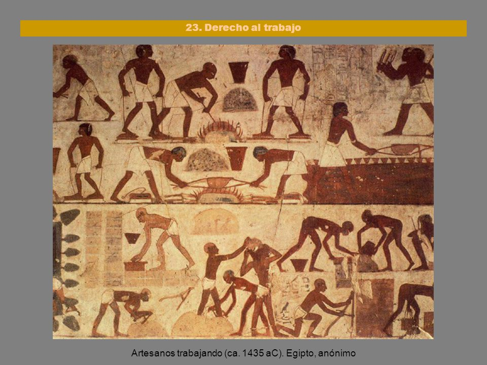 Artesanos trabajando (ca. 1435 aC). Egipto, anónimo
