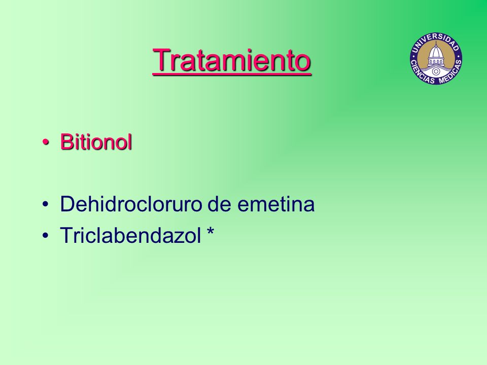Tratamiento Bitionol Dehidrocloruro de emetina Triclabendazol *
