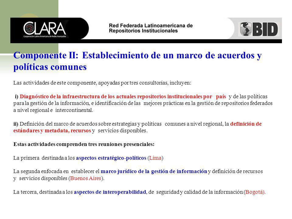 Componente II: Establecimiento de un marco de acuerdos y políticas comunes