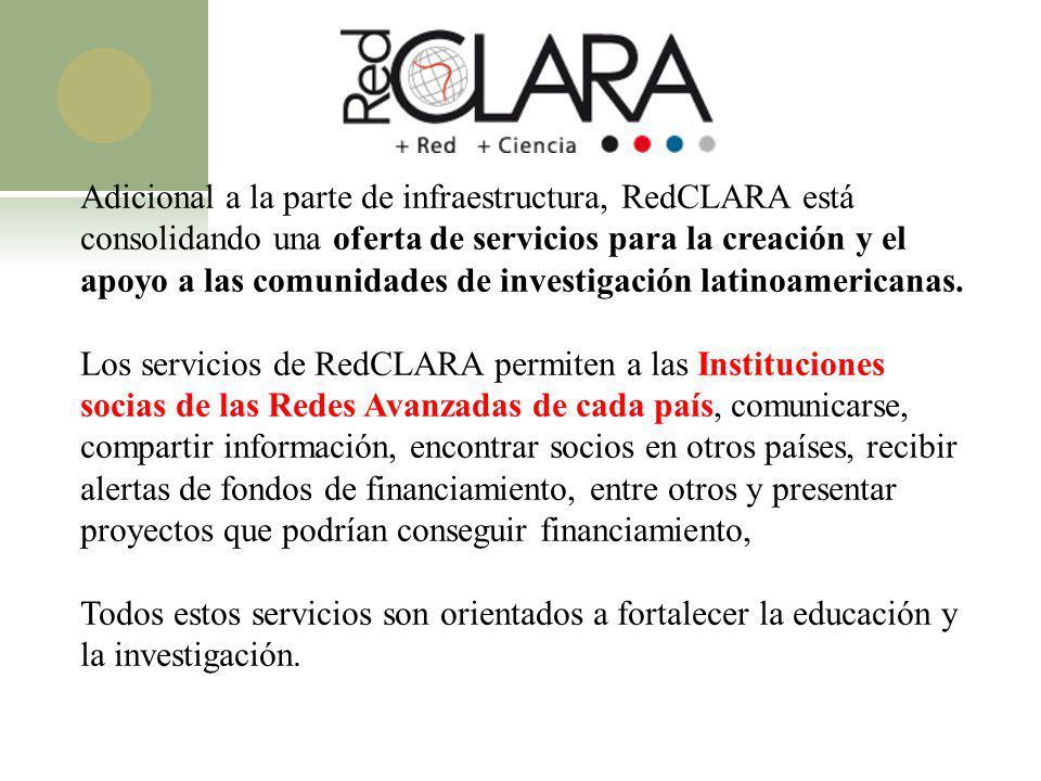 Adicional a la parte de infraestructura, RedCLARA está consolidando una oferta de servicios para la creación y el apoyo a las comunidades de investigación latinoamericanas.