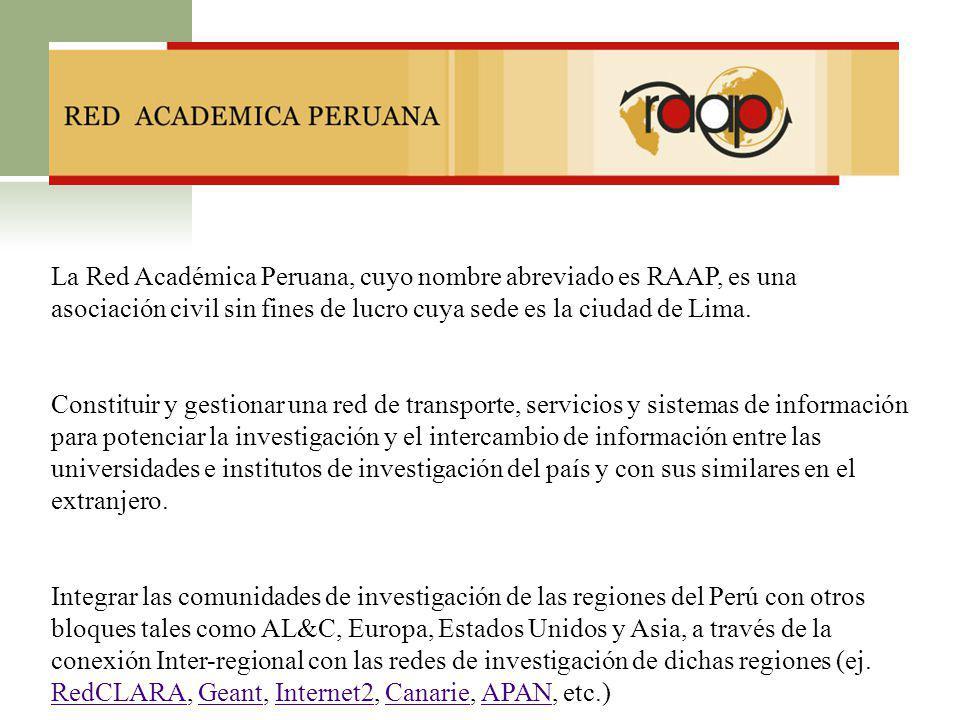 La Red Académica Peruana, cuyo nombre abreviado es RAAP, es una asociación civil sin fines de lucro cuya sede es la ciudad de Lima.