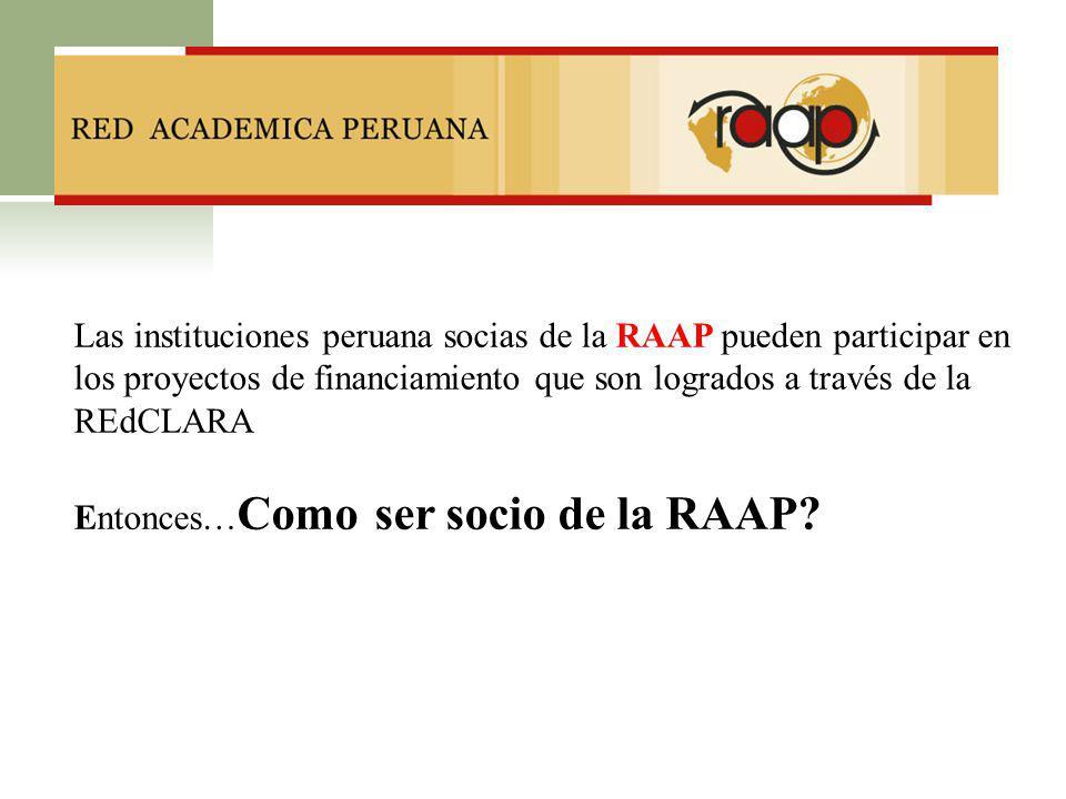 Las instituciones peruana socias de la RAAP pueden participar en los proyectos de financiamiento que son logrados a través de la REdCLARA