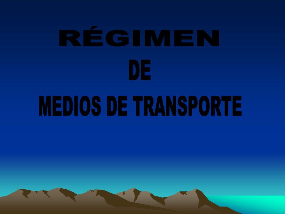 RÉGIMEN DE MEDIOS DE TRANSPORTE