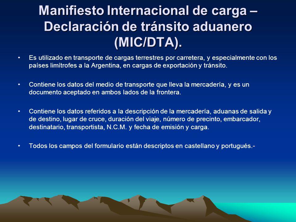 Manifiesto Internacional de carga – Declaración de tránsito aduanero (MIC/DTA).