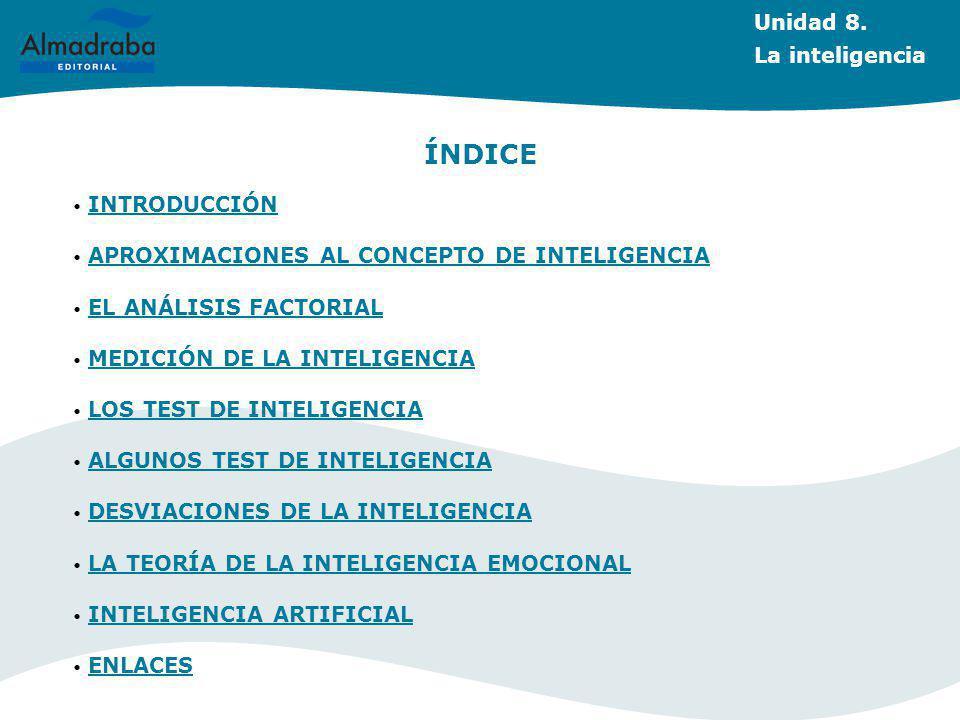 ÍNDICE Unidad 8. La inteligencia INTRODUCCIÓN