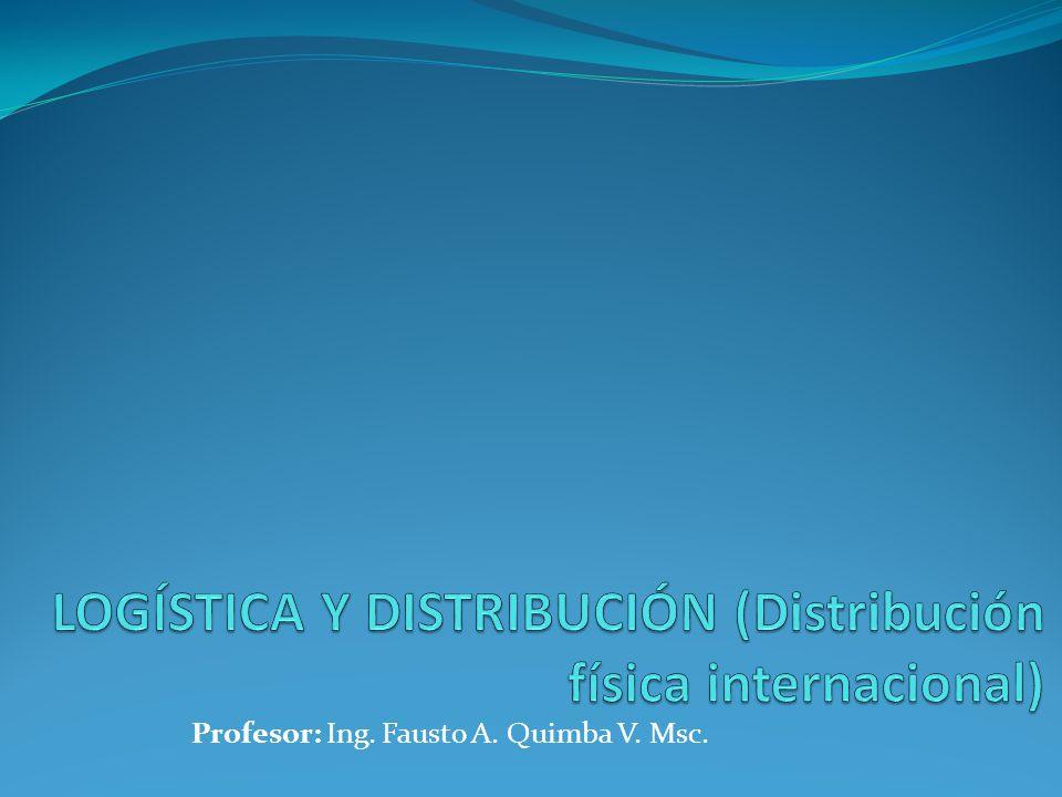 LOGÍSTICA Y DISTRIBUCIÓN (Distribución física internacional)