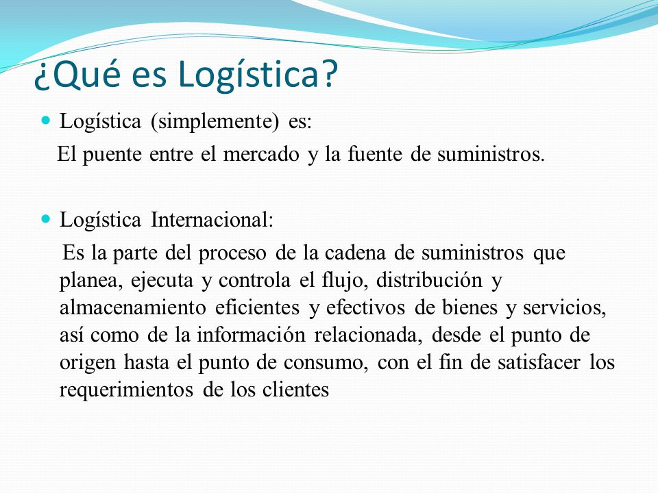 ¿Qué es Logística Logística (simplemente) es: