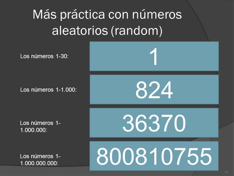 Más práctica con números aleatorios (random)
