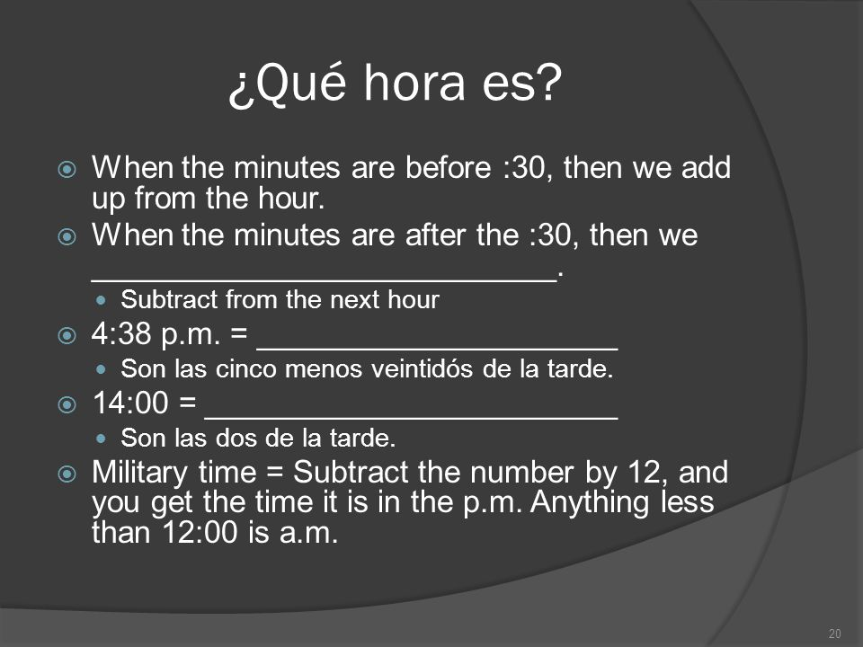 ¿Qué hora es When the minutes are before :30, then we add up from the hour.