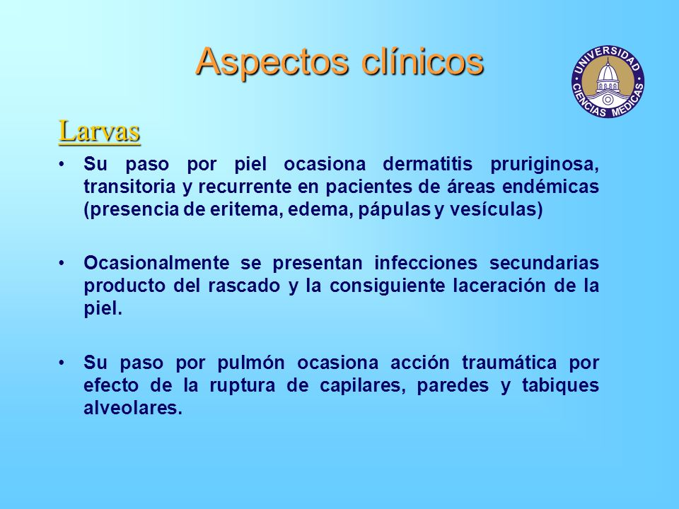 Aspectos clínicos Larvas