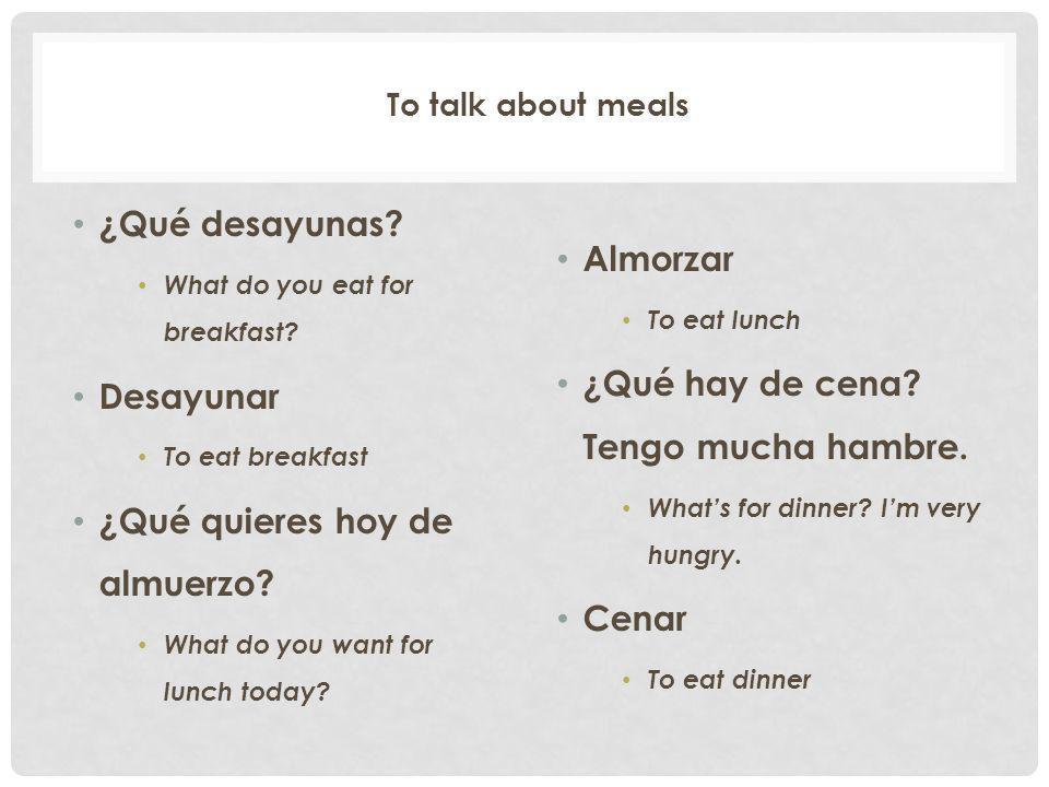 ¿Qué quieres hoy de almuerzo Almorzar