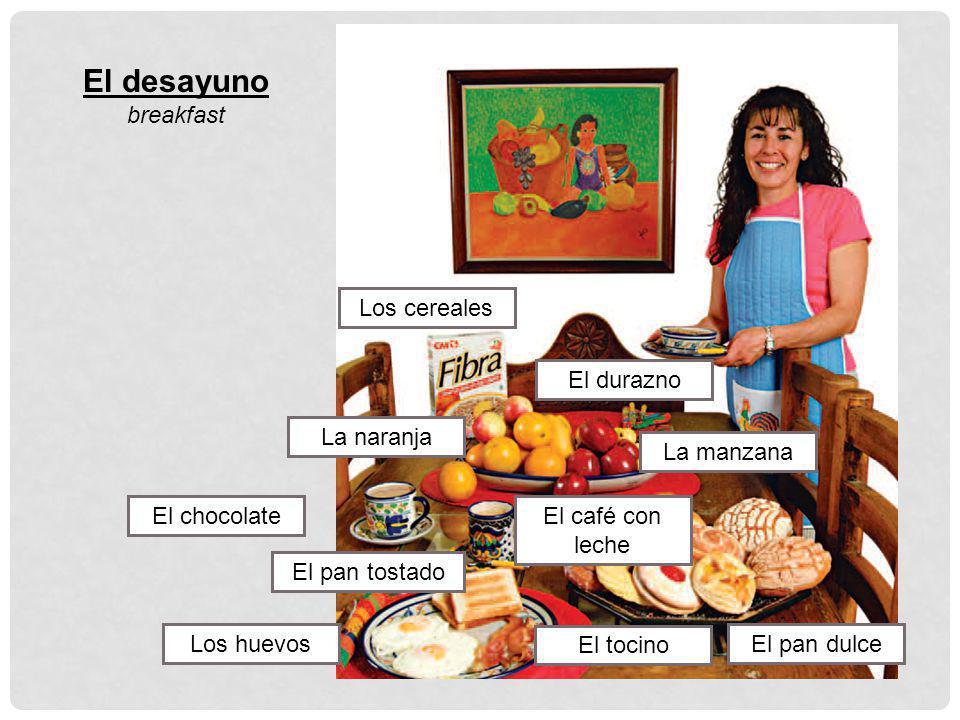 El desayuno breakfast Los cereales El durazno La naranja La manzana
