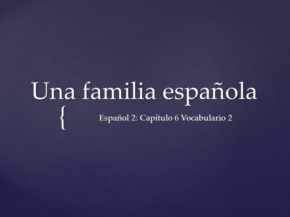 Español 2: Capítulo 6 Vocabulario 2