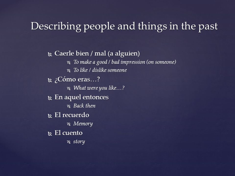 Describing people and things in the past