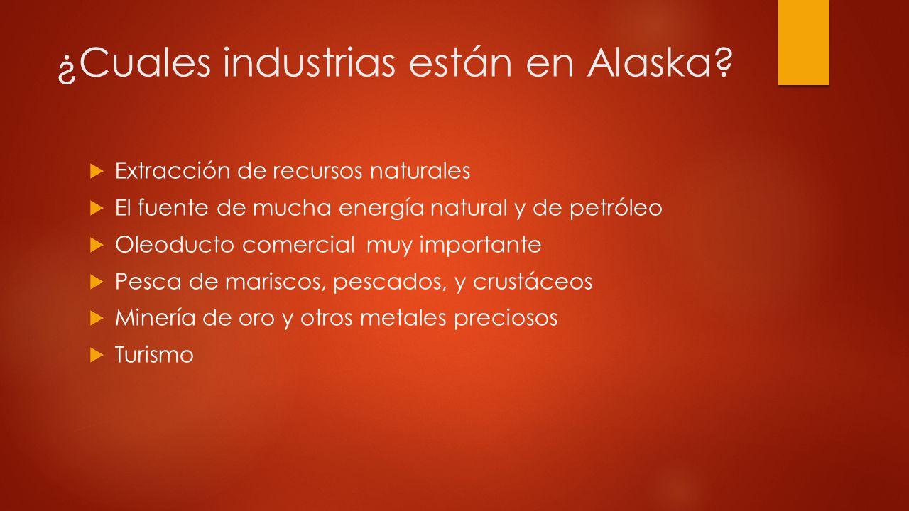 ¿Cuales industrias están en Alaska