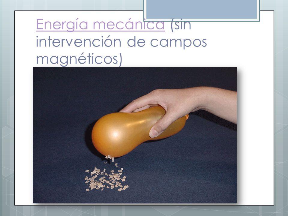Energía mecánica (sin intervención de campos magnéticos)