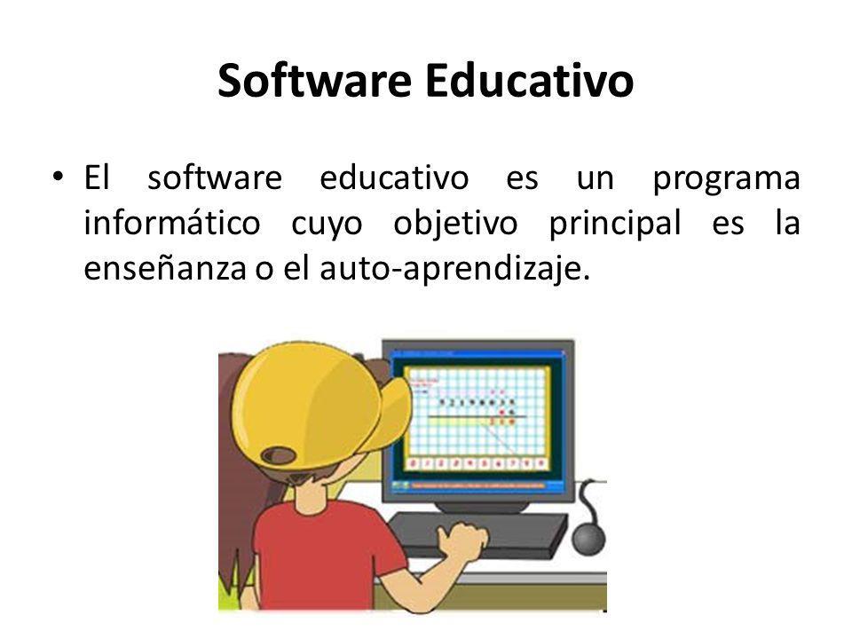 Software Educativo El software educativo es un programa informático cuyo objetivo principal es la enseñanza o el auto-aprendizaje.