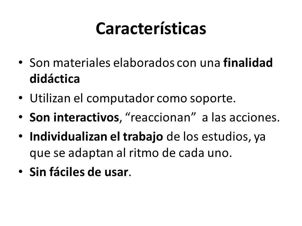 Características Son materiales elaborados con una finalidad didáctica